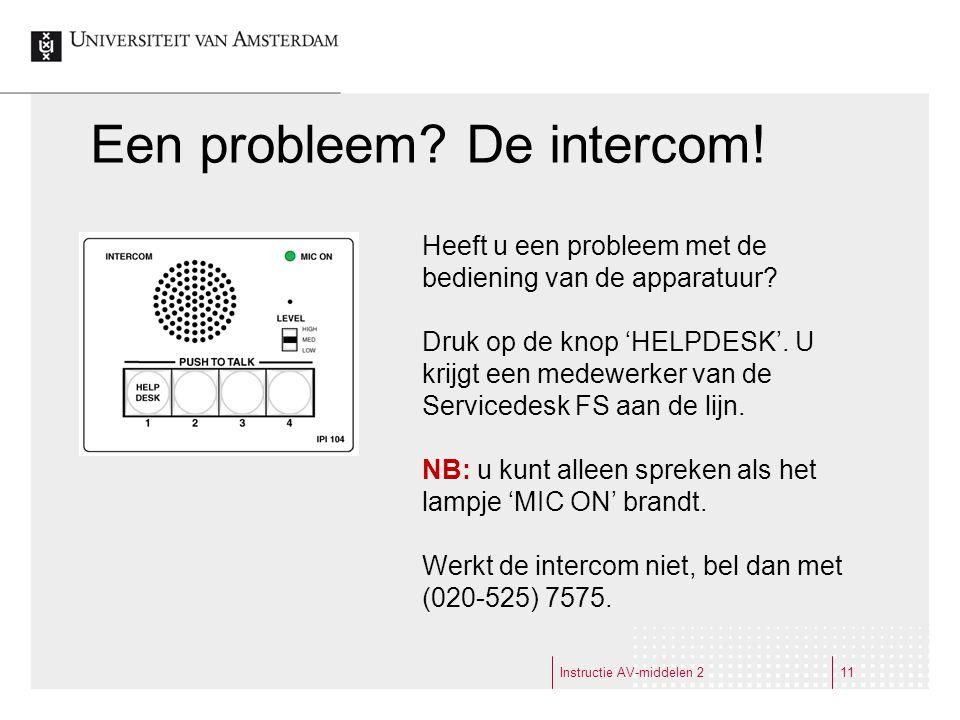 Een probleem. De intercom.