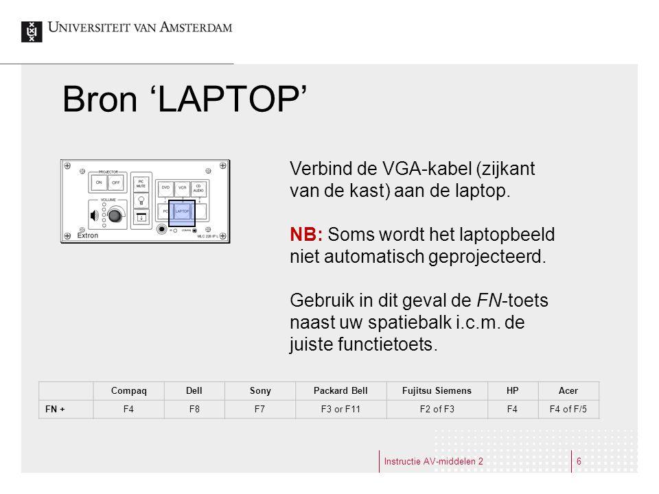 Bron 'LAPTOP' Instructie AV-middelen 26 Verbind de VGA-kabel (zijkant van de kast) aan de laptop.