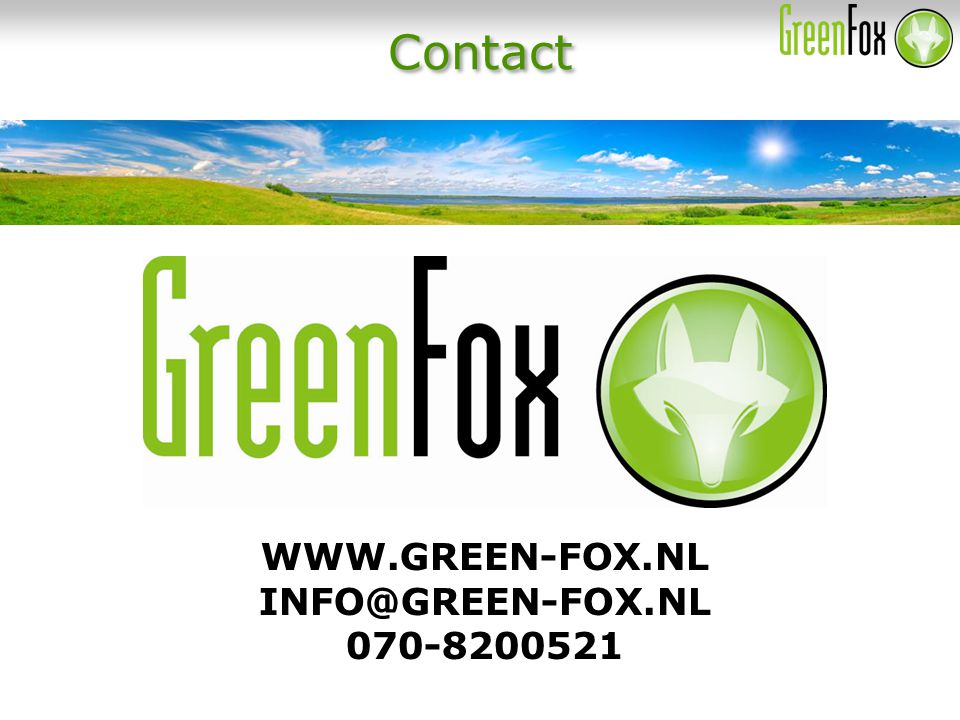 Contact WWW.GREEN-FOX.NL INFO@GREEN-FOX.NL 070-8200521
