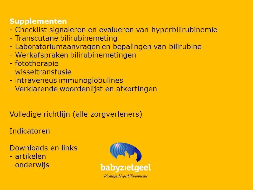 Supplementen - Checklist signaleren en evalueren van hyperbilirubinemie - Transcutane bilirubinemeting - Laboratoriumaanvragen en bepalingen van bilir