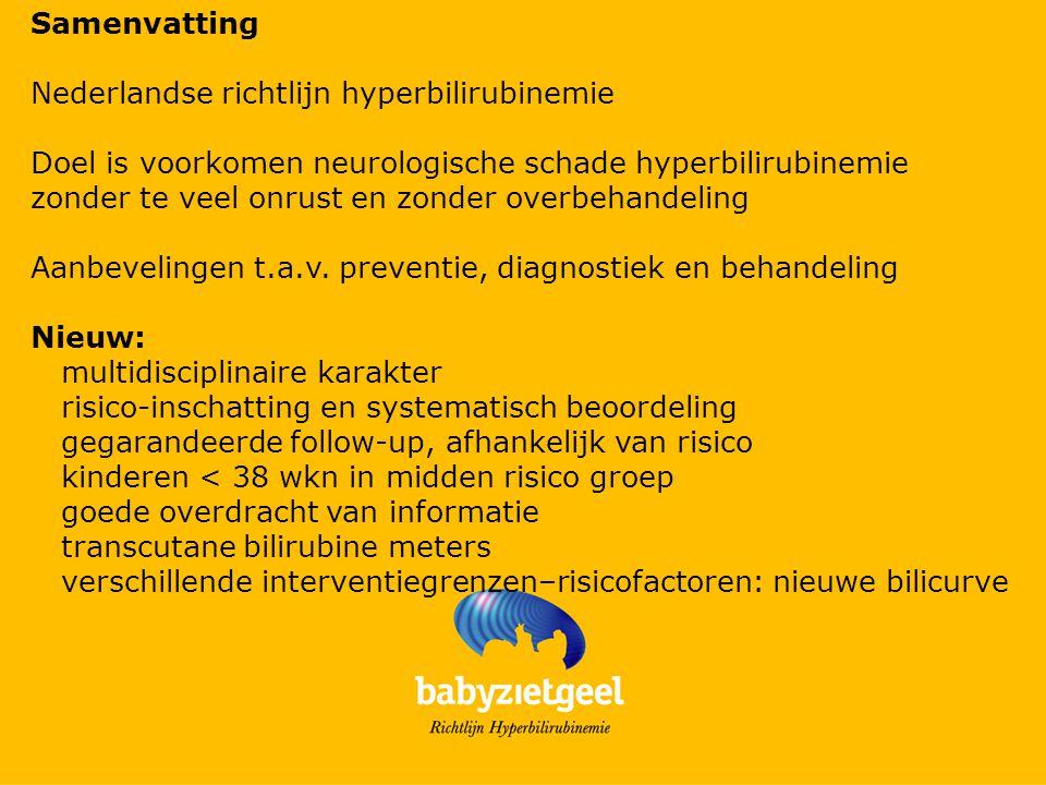Samenvatting Nederlandse richtlijn hyperbilirubinemie Doel is voorkomen neurologische schade hyperbilirubinemie zonder te veel onrust en zonder overbe