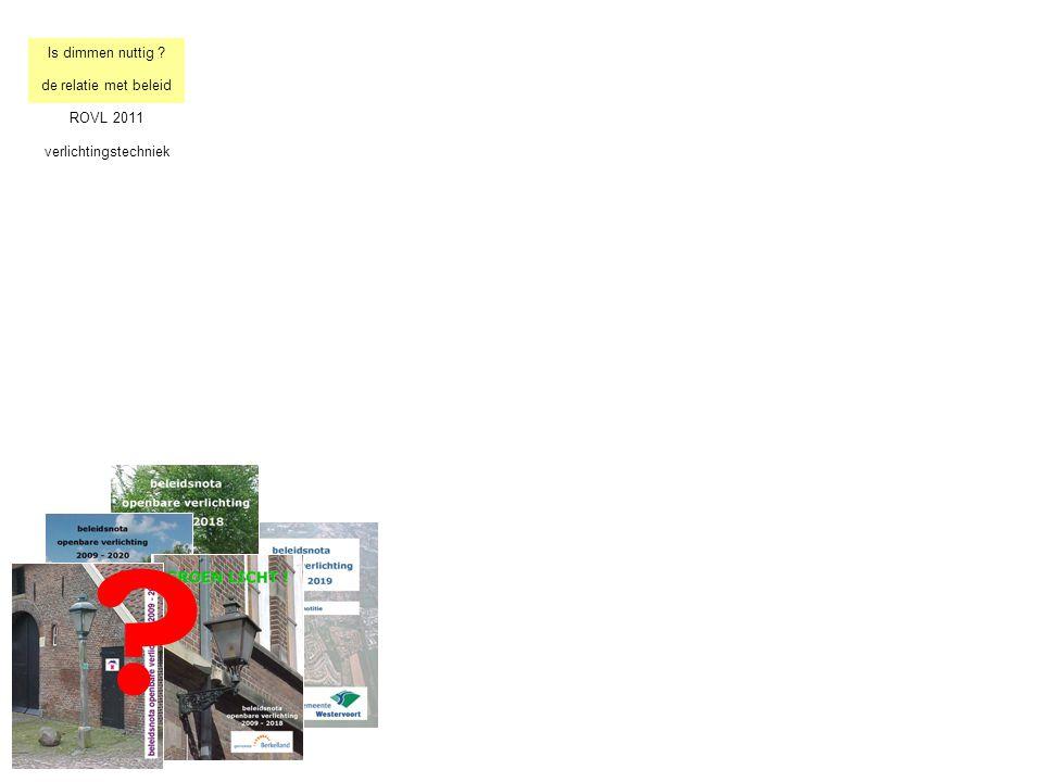 ? Is dimmen nuttig ? de relatie met beleid ROVL 2011 verlichtingstechniek
