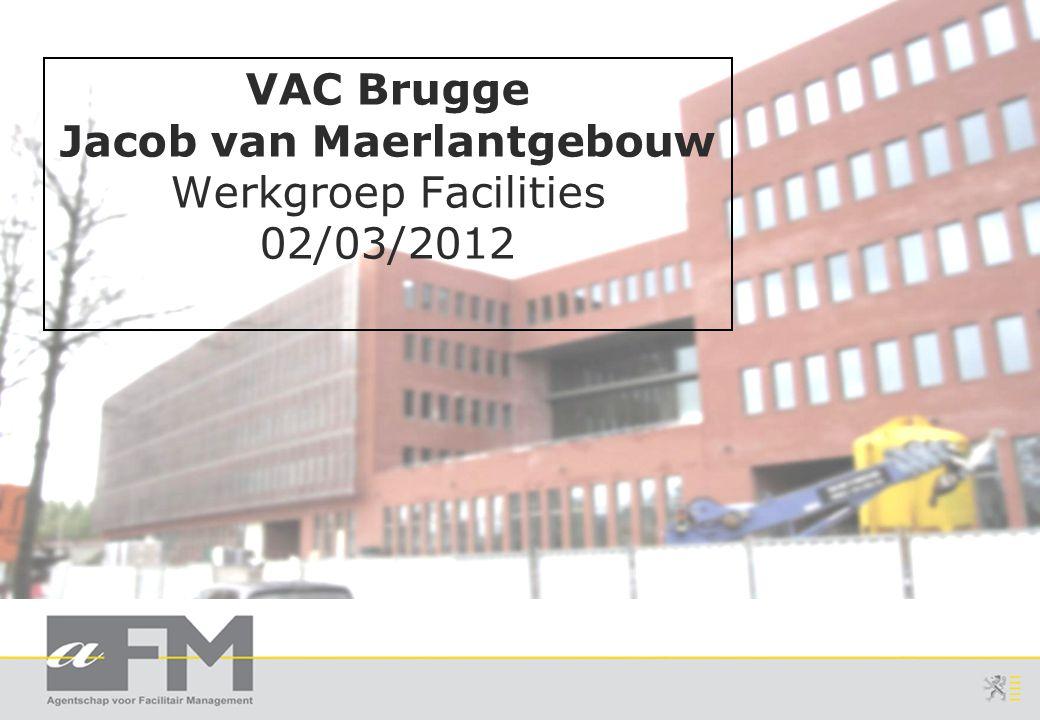 VAC Brugge Jacob van Maerlantgebouw Werkgroep Facilities 02/03/2012