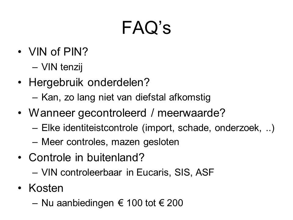 FAQ's VIN of PIN.–VIN tenzij Hergebruik onderdelen.