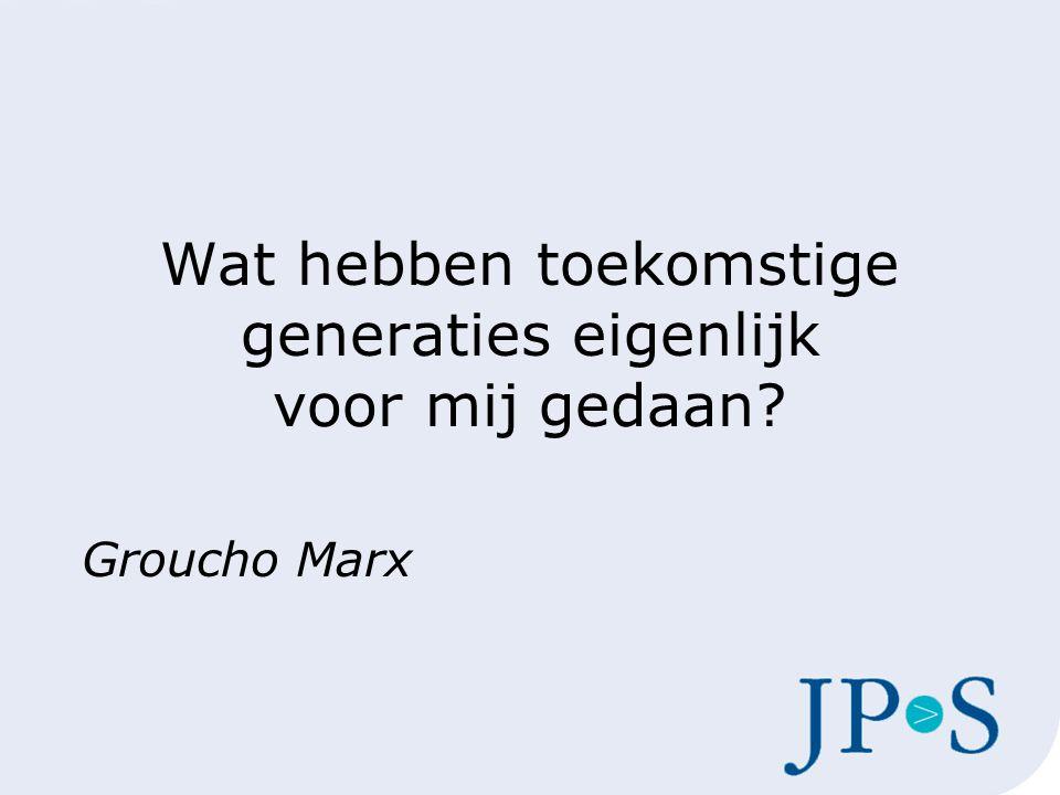 Wat hebben toekomstige generaties eigenlijk voor mij gedaan? Groucho Marx
