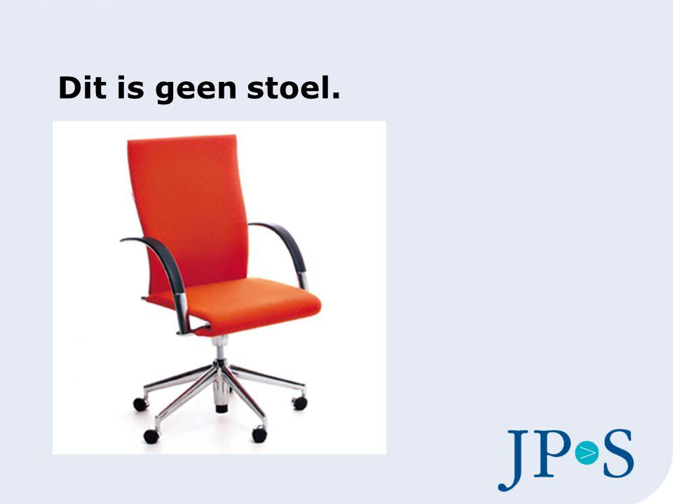 Dit is geen stoel.