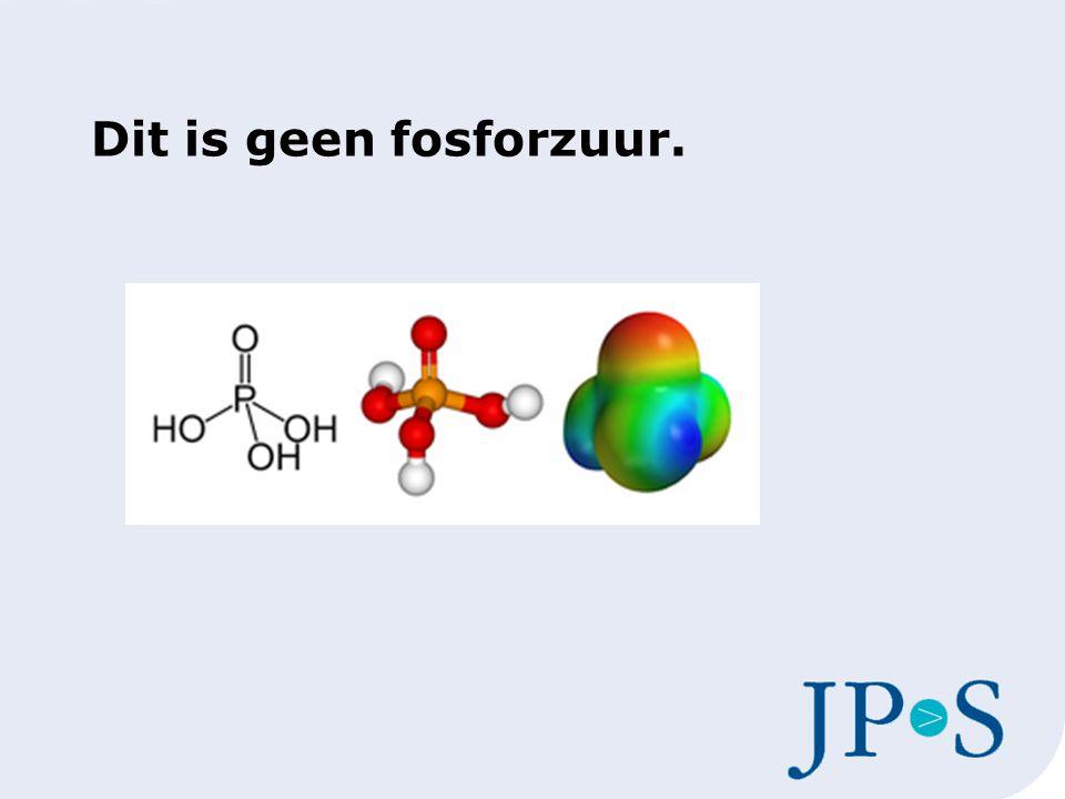 Dit is geen fosforzuur.