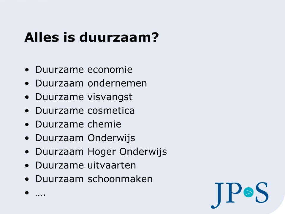 Alles is duurzaam.