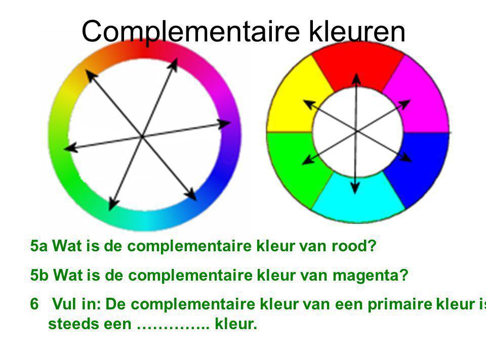 5a Wat is de complementaire kleur van rood.5b Wat is de complementaire kleur van magenta.
