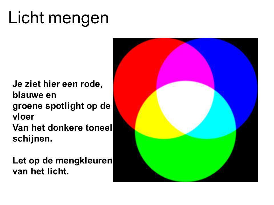 1.Wat is de mengkleur van groen en rood licht.2.Wat is de mengkleur van rood en blauw licht.