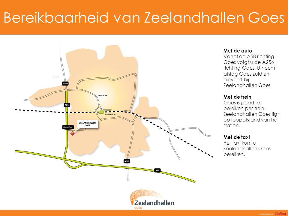Bereikbaarheid van Zeelandhallen Goes Met de auto Vanaf de A58 richting Goes volgt u de A256 richting Goes. U neemt afslag Goes Zuid en arriveert bij