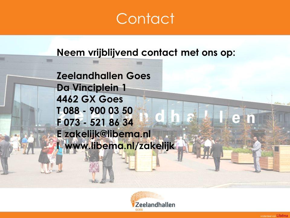 Contact Neem vrijblijvend contact met ons op: Zeelandhallen Goes Da Vinciplein 1 4462 GX Goes T 088 - 900 03 50 F 073 - 521 86 34 E zakelijk@libema.nl