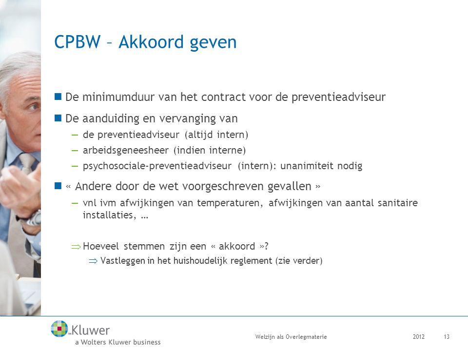 CPBW – Akkoord geven De minimumduur van het contract voor de preventieadviseur De aanduiding en vervanging van —de preventieadviseur (altijd intern) —