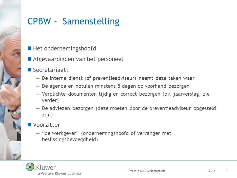 CPBW - Samenstelling Het ondernemingshoofd Afgevaardigden van het personeel Secretariaat: —De interne dienst (of preventieadviseur) neemt deze taken w