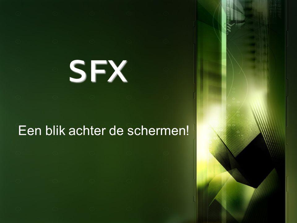SFX Een blik achter de schermen!
