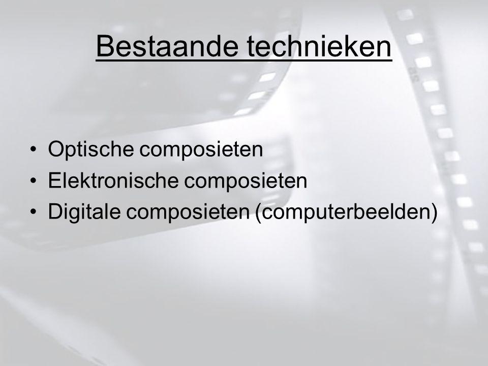 Bestaande technieken Optische composieten Elektronische composieten Digitale composieten (computerbeelden)