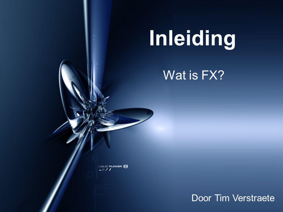 Inleiding Wat is FX Door Tim Verstraete