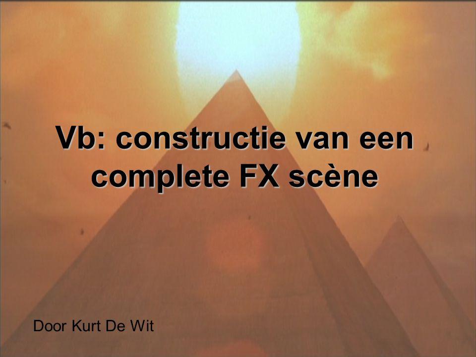 Door Kurt De Wit Vb: constructie van een complete FX scène