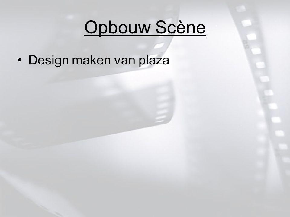 Opbouw Scène Design maken van plaza