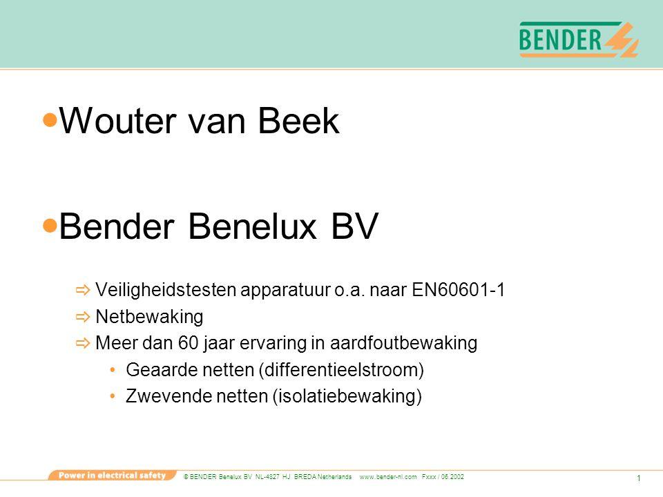 © BENDER Benelux BV NL-4827 HJ BREDA Netherlands www.bender-nl.com Fxxx / 06.2002 1 Wouter van Beek Bender Benelux BV  Veiligheidstesten apparatuur o