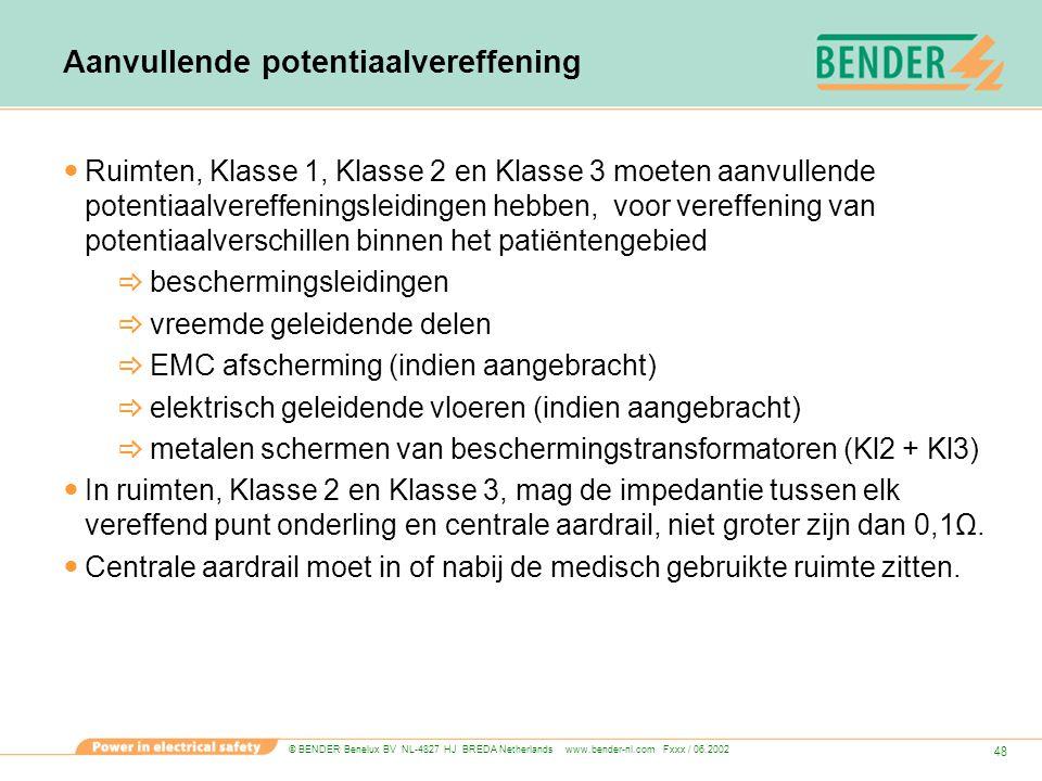 © BENDER Benelux BV NL-4827 HJ BREDA Netherlands www.bender-nl.com Fxxx / 06.2002 48 Aanvullende potentiaalvereffening Ruimten, Klasse 1, Klasse 2 en