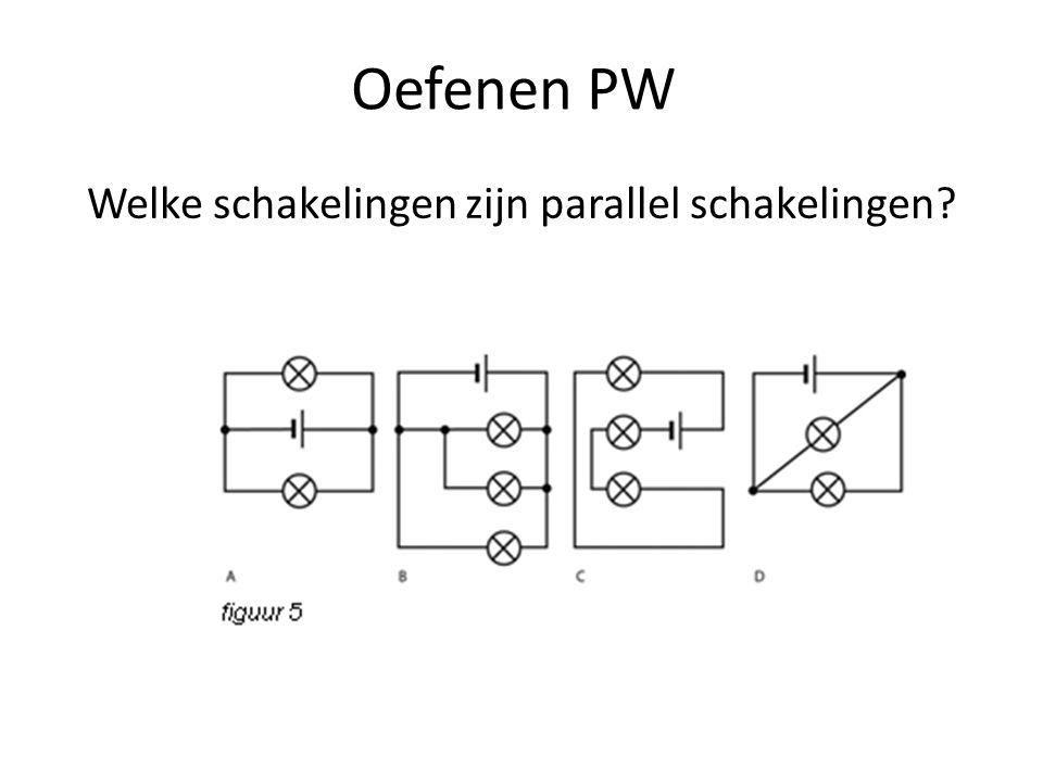 Oefenen PW Welke lampen zijn parallel geschakeld?