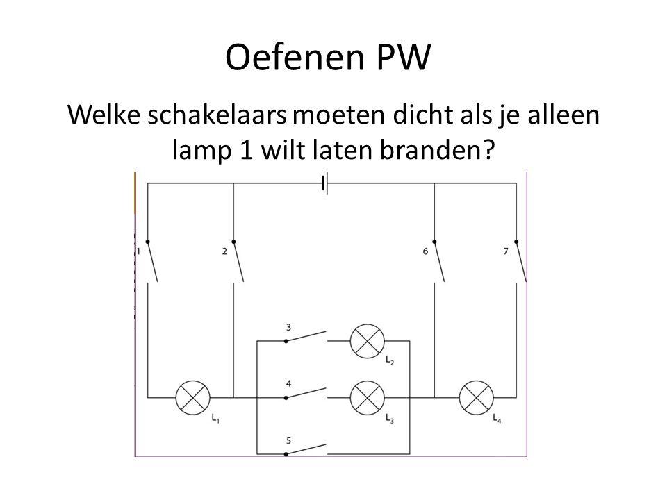 Oefenen PW Welke schakelaars moeten dicht als je alleen lamp 1 én 2 wilt laten branden?