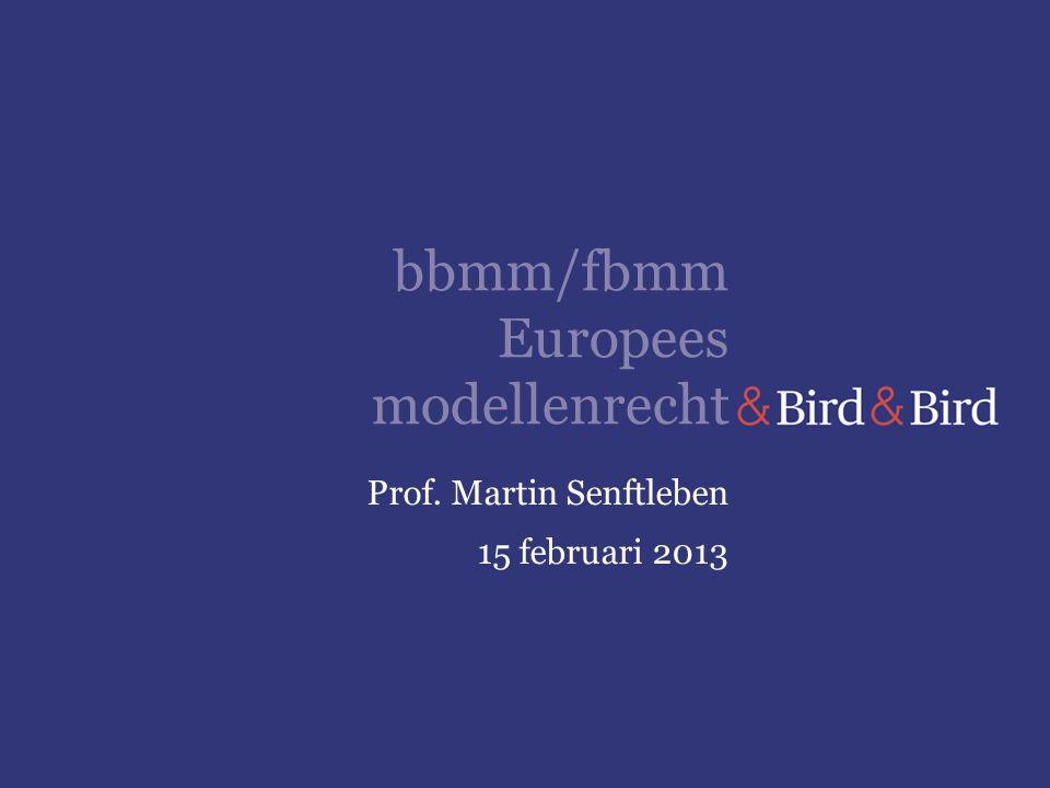 bbmm/fbmm Europees modellenrecht Prof. Martin Senftleben 15 februari 2013