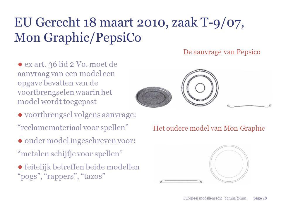 Europees modellenrecht | bbmm/fbmmpage 18 De aanvrage van Pepsico Het oudere model van Mon Graphic ● ex art. 36 lid 2 Vo. moet de aanvraag van een mod