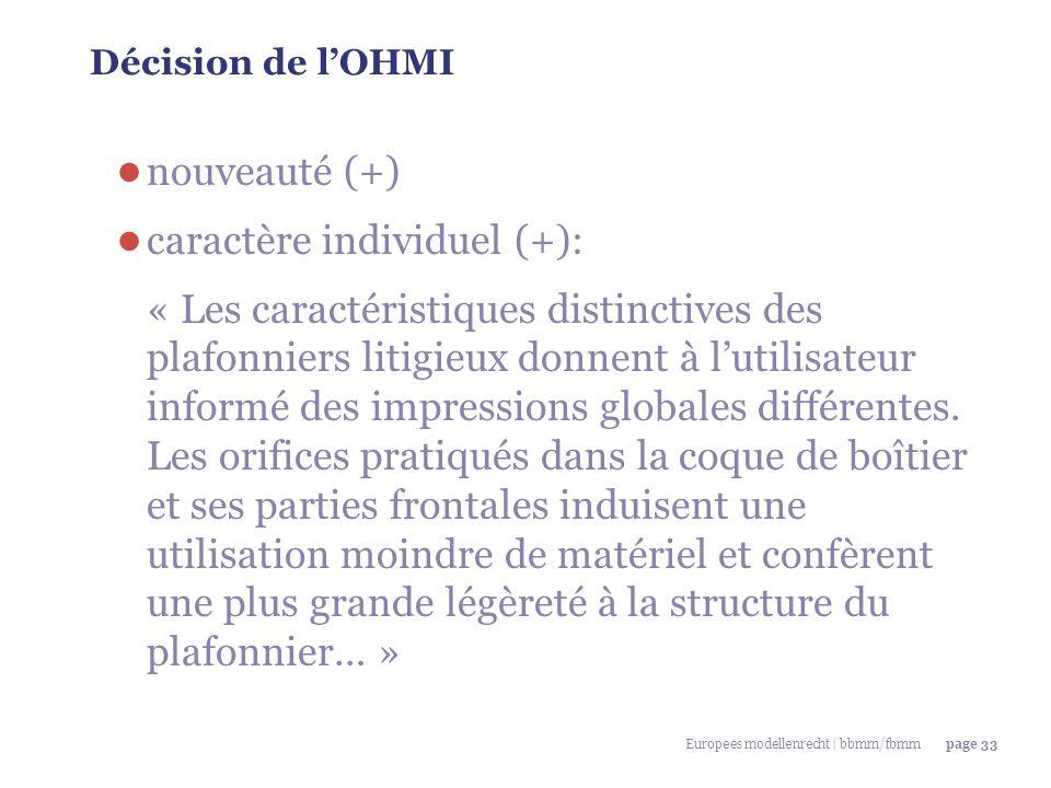 Europees modellenrecht | bbmm/fbmmpage 33 Décision de l'OHMI ● nouveauté (+) ● caractère individuel (+): « Les caractéristiques distinctives des plafo