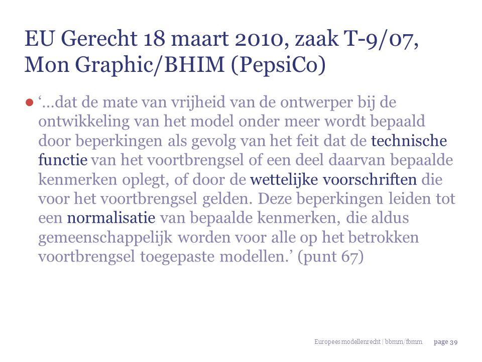 Europees modellenrecht | bbmm/fbmmpage 39 EU Gerecht 18 maart 2010, zaak T-9/07, Mon Graphic/BHIM (PepsiCo) ● '…dat de mate van vrijheid van de ontwer