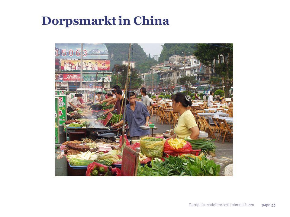 Europees modellenrecht | bbmm/fbmmpage 55 Dorpsmarkt in China