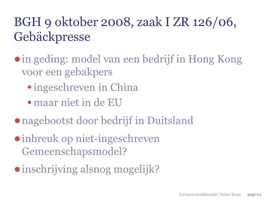 Europees modellenrecht | bbmm/fbmmpage 64 BGH 9 oktober 2008, zaak I ZR 126/06, Gebäckpresse ● in geding: model van een bedrijf in Hong Kong voor een