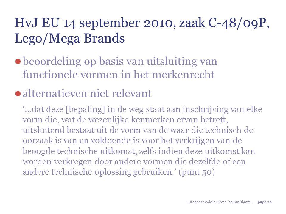 Europees modellenrecht | bbmm/fbmmpage 70 HvJ EU 14 september 2010, zaak C-48/09P, Lego/Mega Brands ● beoordeling op basis van uitsluiting van functio