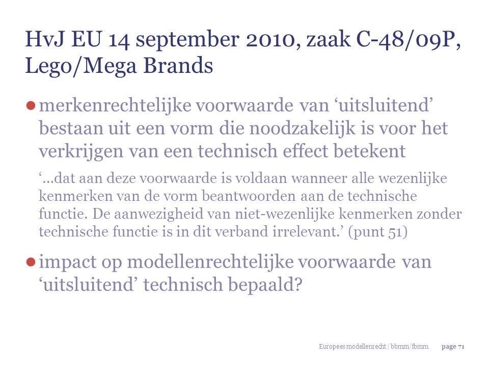 Europees modellenrecht | bbmm/fbmmpage 71 HvJ EU 14 september 2010, zaak C-48/09P, Lego/Mega Brands ● merkenrechtelijke voorwaarde van 'uitsluitend' b