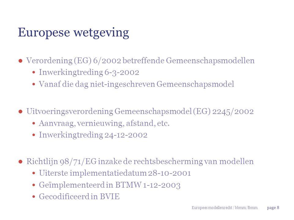Europees modellenrecht | bbmm/fbmmpage 9 Wat is Europees Modellenrecht.