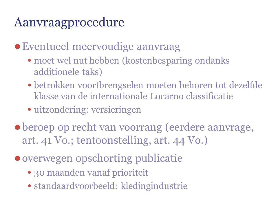 Aanvraagprocedure ● Eventueel meervoudige aanvraag moet wel nut hebben (kostenbesparing ondanks additionele taks) betrokken voortbrengselen moeten beh