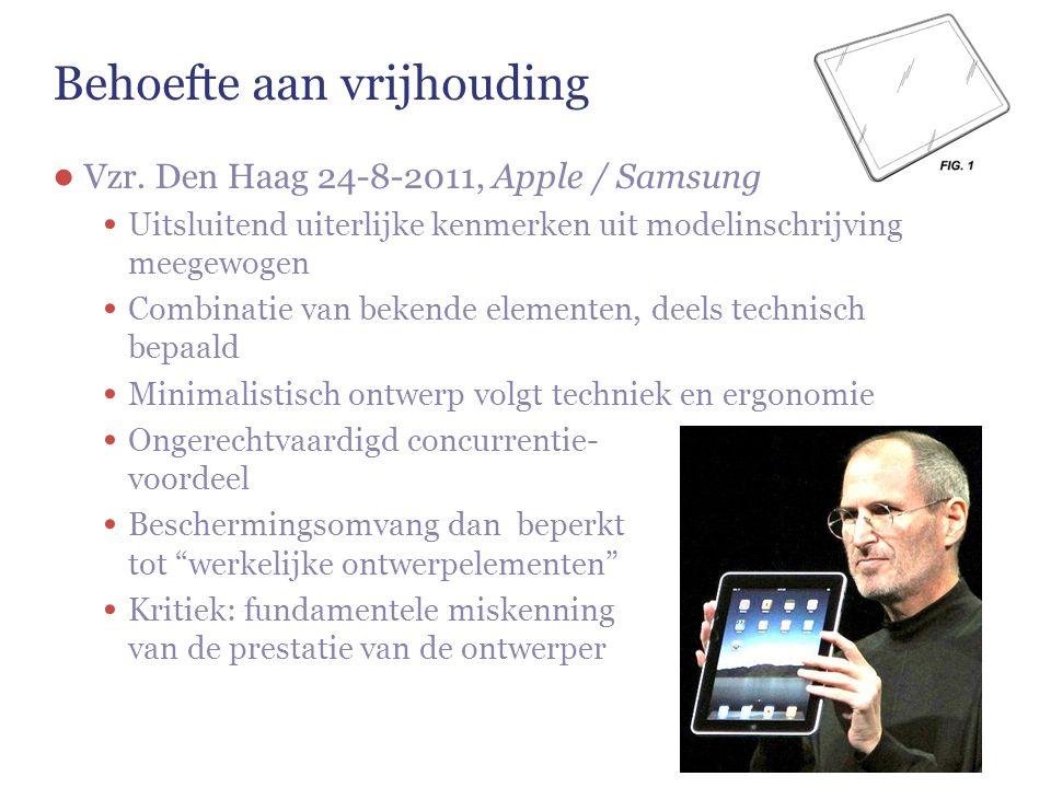Behoefte aan vrijhouding ● Vzr. Den Haag 24-8-2011, Apple / Samsung Uitsluitend uiterlijke kenmerken uit modelinschrijving meegewogen Combinatie van b