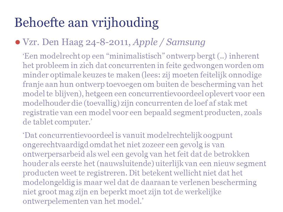 """Behoefte aan vrijhouding ● Vzr. Den Haag 24-8-2011, Apple / Samsung ' Een modelrecht op een """"minimalistisch"""" ontwerp bergt (..) inherent het probleem"""
