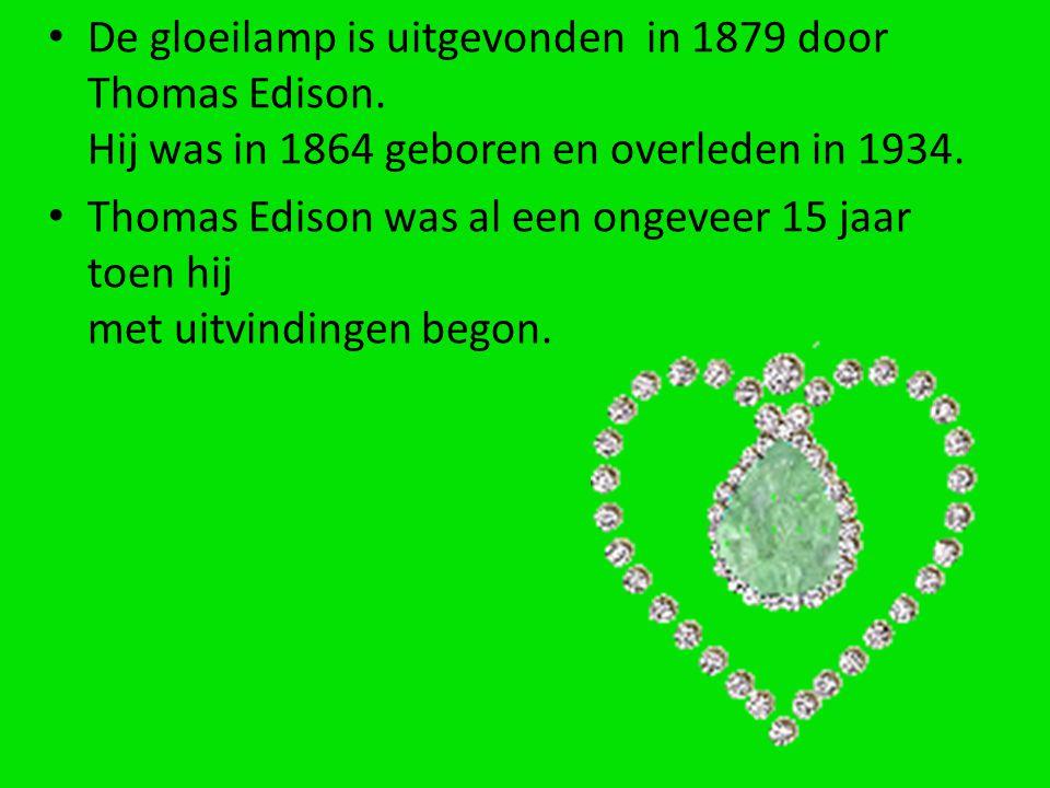 De gloeilamp is uitgevonden in 1879 door Thomas Edison. Hij was in 1864 geboren en overleden in 1934. Thomas Edison was al een ongeveer 15 jaar toen h