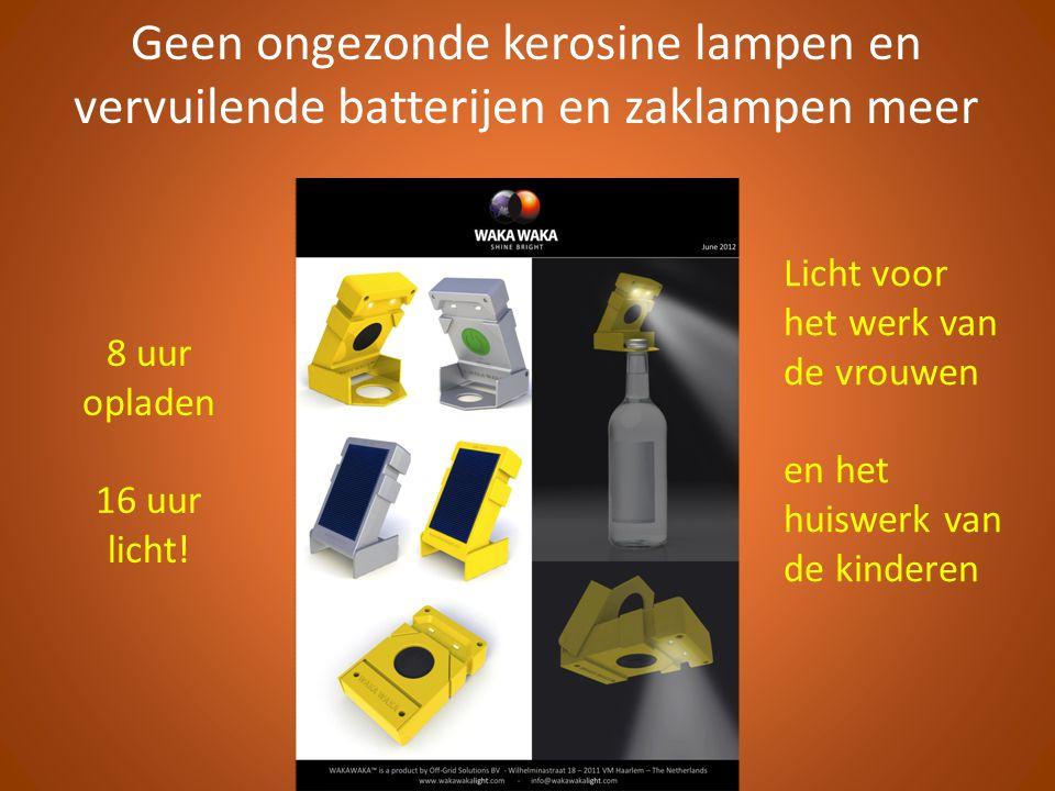 Geen ongezonde kerosine lampen en vervuilende batterijen en zaklampen meer 8 uur opladen 16 uur licht.