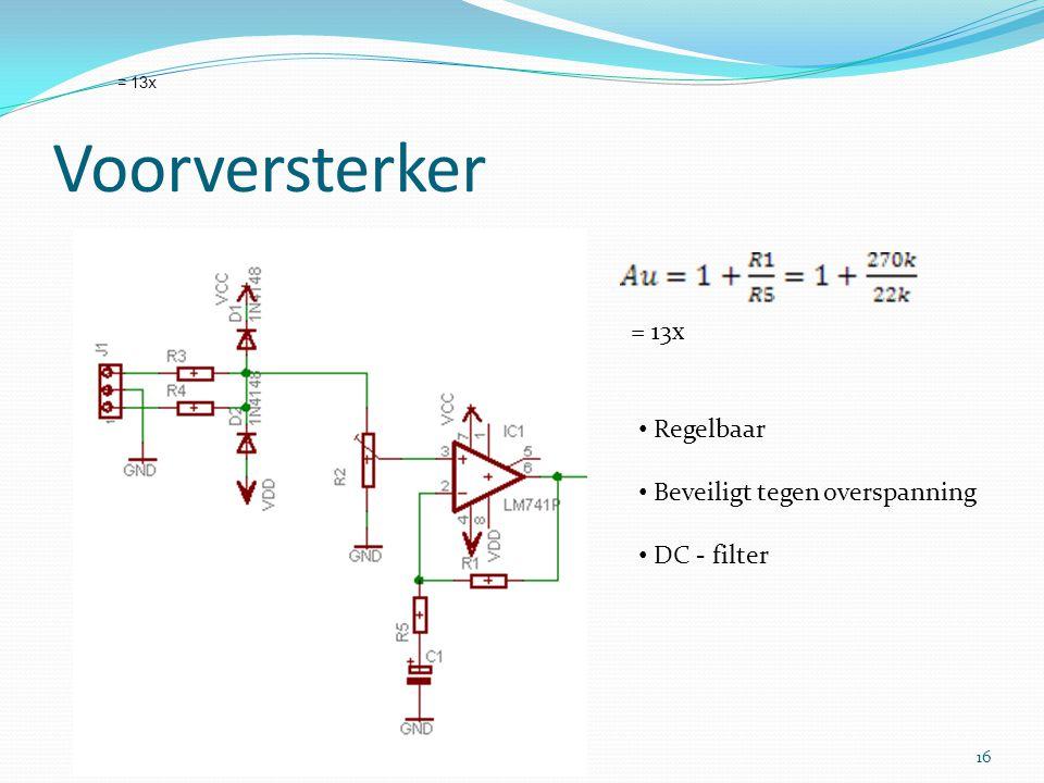 Voorversterker = 13x Regelbaar Beveiligt tegen overspanning DC - filter 16