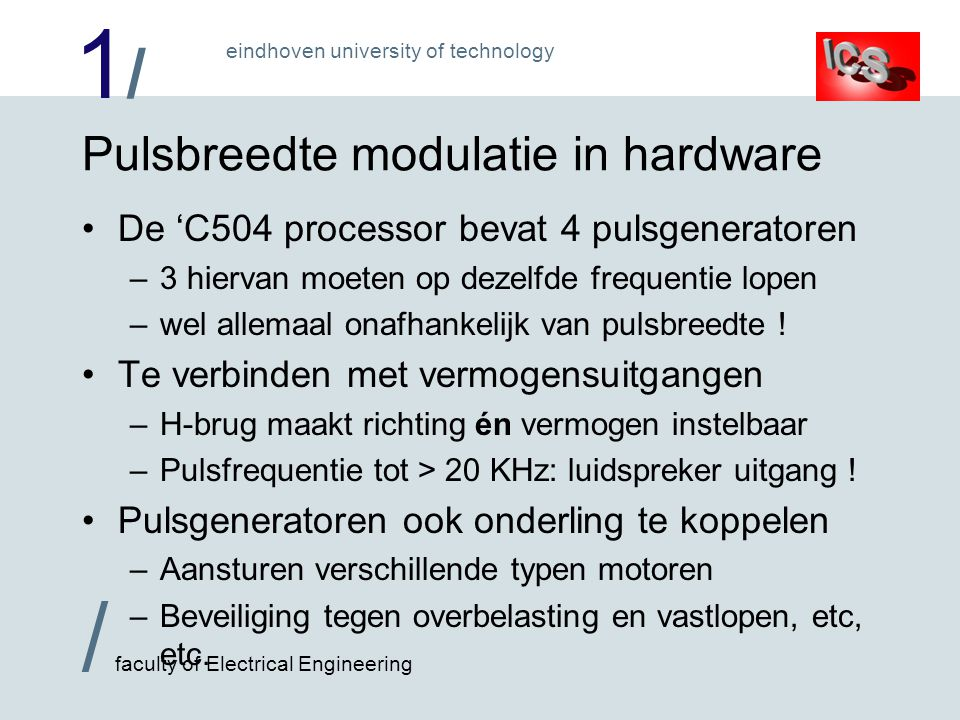 1/1/ / faculty of Electrical Engineering eindhoven university of technology Pulsbreedte modulatie in hardware De 'C504 processor bevat 4 pulsgenerator