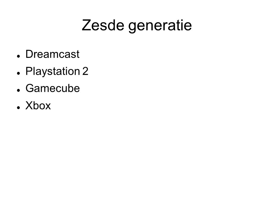 Zesde generatie Dreamcast Playstation 2 Gamecube Xbox