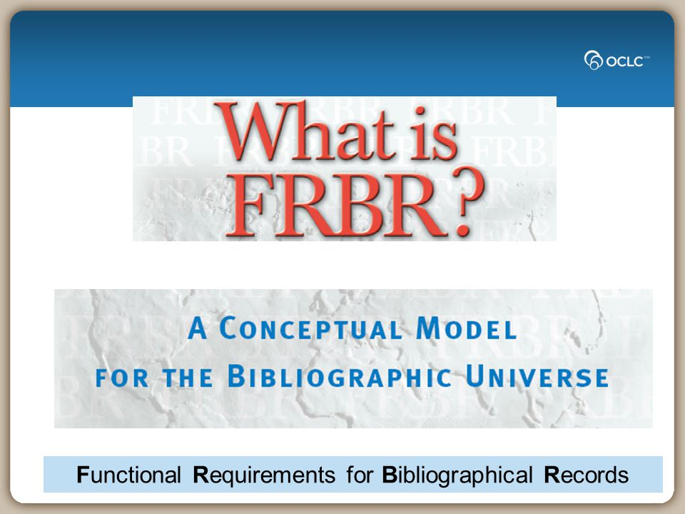 Functional Requirements for Bibliographical Records