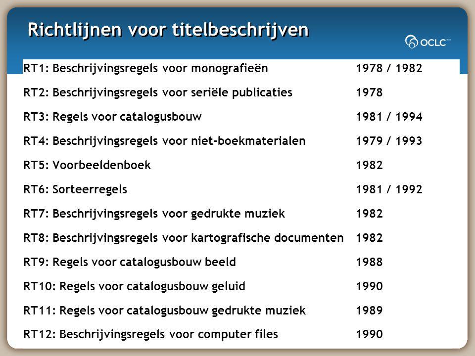 Richtlijnen voor titelbeschrijven RT1: Beschrijvingsregels voor monografieën 1978 / 1982 RT2: Beschrijvingsregels voor seriële publicaties 1978 RT3: Regels voor catalogusbouw 1981 / 1994 RT4: Beschrijvingsregels voor niet-boekmaterialen 1979 / 1993 RT5: Voorbeeldenboek 1982 RT6: Sorteerregels 1981 / 1992 RT7: Beschrijvingsregels voor gedrukte muziek 1982 RT8: Beschrijvingsregels voor kartografische documenten1982 RT9: Regels voor catalogusbouw beeld 1988 RT10: Regels voor catalogusbouw geluid 1990 RT11: Regels voor catalogusbouw gedrukte muziek 1989 RT12: Beschrijvingsregels voor computer files 1990