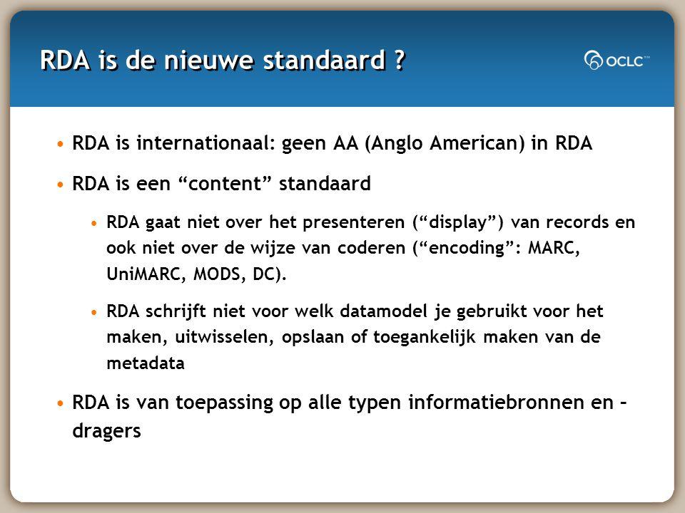 RDA is de nieuwe standaard .