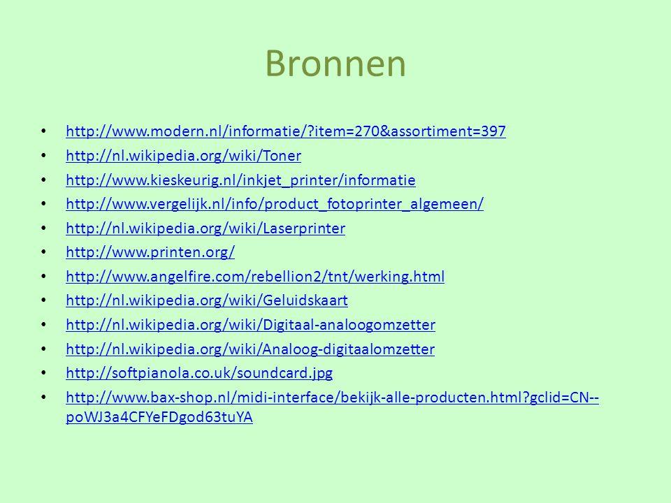 Bronnen http://www.modern.nl/informatie/?item=270&assortiment=397 http://nl.wikipedia.org/wiki/Toner http://www.kieskeurig.nl/inkjet_printer/informati