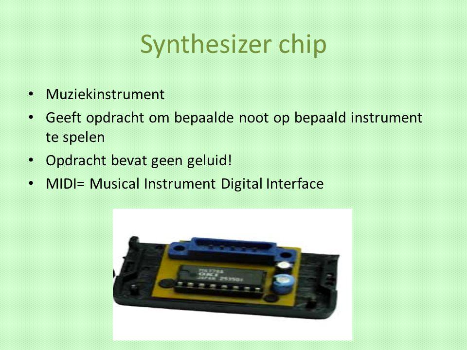 Synthesizer chip Muziekinstrument Geeft opdracht om bepaalde noot op bepaald instrument te spelen Opdracht bevat geen geluid! MIDI= Musical Instrument