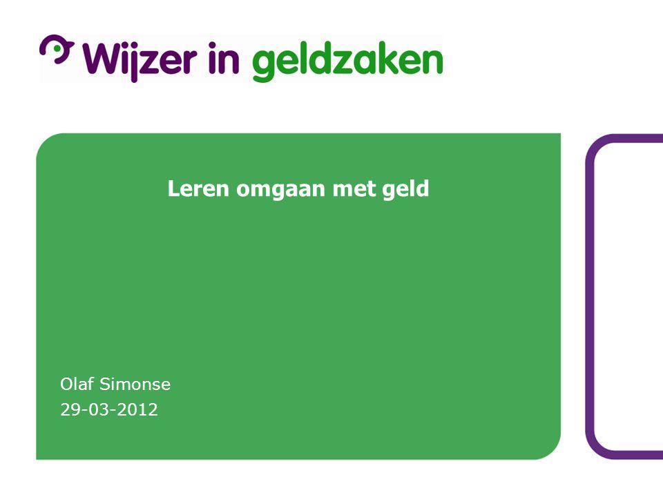 Leren omgaan met geld Olaf Simonse 29-03-2012